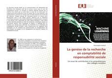La genèse de la recherche en comptabilité de responsabilité sociale kitap kapağı
