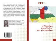 Bookcover of La République centrafricaine, pays géostratégique