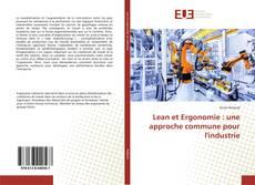 Couverture de Lean et Ergonomie : une approche commune pour l'industrie