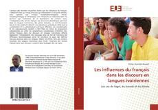 Bookcover of Les influences du français dans les discours en langues ivoiriennes