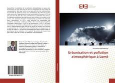 Bookcover of Urbanisation et pollution atmosphérique à Lomé