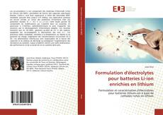Formulation d'électrolytes pour batteries Li-ion enrichies en lithium的封面