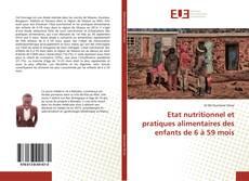 Copertina di Etat nutritionnel et pratiques alimentaires des enfants de 6 à 59 mois