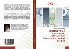 Borítókép a  CONTRIBUTION A L'ASSEMBLAGE AUTOMATIQUE: Commande en force et position - hoz