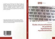 Études structure/fonction de protéines hypothétiques mycobactériennes kitap kapağı