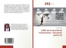 Couverture de L'ABC de la sécurité de l'information - Deuxième partie (2)