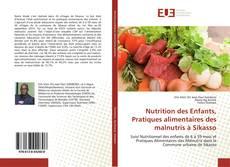 Bookcover of Nutrition des Enfants, Pratiques alimentaires des malnutris à Sikasso