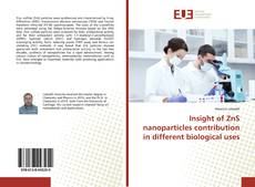 Bookcover of Insight of ZnS nanoparticles contribution in different biological uses