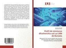 Bookcover of Profil de résistance d'Escherichia coli au LRM de Bamako