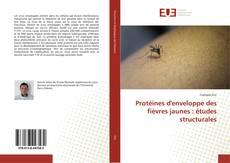 Обложка Protéines d'enveloppe des fièvres jaunes : études structurales