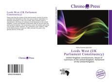 Bookcover of Leeds West (UK Parliament Constituency)