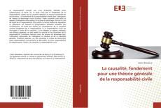 Bookcover of La causalité, fondement pour une théorie générale de la responsabilité civile