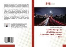 Portada del libro de Méthodologie de réhabilitation des chaussées (Tech, Écon et Env)
