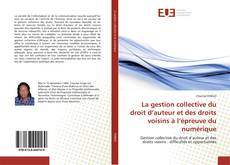 Bookcover of La gestion collective du droit d'auteur et des droits voisins à l'épreuve du numérique