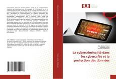 Copertina di La cybercriminalité dans les cybercafés et la protection des données