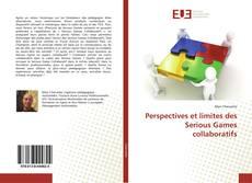 Bookcover of Perspectives et limites des Serious Games collaboratifs