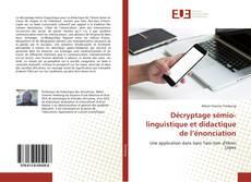 Bookcover of Décryptage sémio-linguistique et didactique de l'énonciation