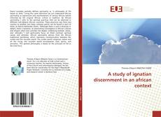 Couverture de A study of ignatian discernment in an african context