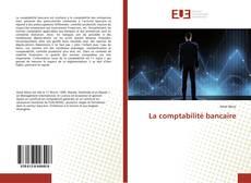 Bookcover of La comptabilité bancaire