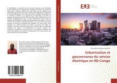 Borítókép a  Urbanisation et gouvernance du service électrique en RD Congo - hoz