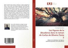 Buchcover von Les figures de la décadence dans le roman de Carlos de Oliveira Tome 2