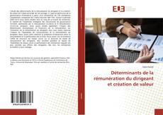 Bookcover of Déterminants de la rémunération du dirigeant et création de valeur