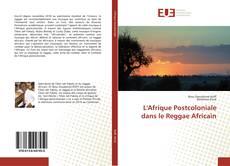 Bookcover of L'Afrique Postcoloniale dans le Reggae Africain