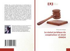 Bookcover of Le statut juridique du coopérateur en droit OHADA