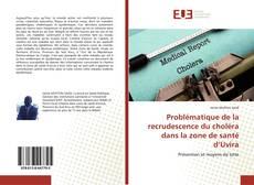 Bookcover of Problématique de la recrudescence du choléra dans la zone de santé d'Uvira