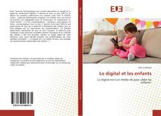 Bookcover of Le digital et les enfants