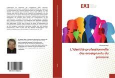 L'identité professionnelle des enseignants du primaire的封面