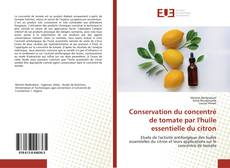 Bookcover of Conservation du concentré de tomate par l'huile essentielle du citron