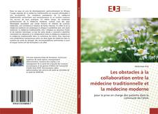 Bookcover of Les obstacles à la collaboration entre la médecine traditionnelle et la médecine moderne