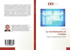 Bookcover of La mondialisation et l'emploi