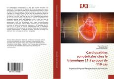 Cardiopathies congénitales chez le trisomique 21 à propos de 110 cas kitap kapağı