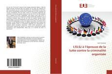 Bookcover of L'ELSJ à l'épreuve de la lutte contre la criminalité organisée