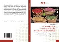 Buchcover von La formation en entrepreneuriat des transformatrices d'attiéké