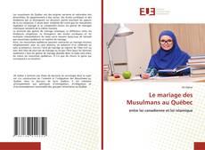 Bookcover of Le mariage des Musulmans au Québec