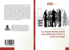 Capa do livro de La responsabilité pénale des professionnels de la santé au Congo