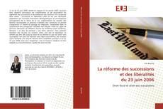 Bookcover of La réforme des successions et des libéralités du 23 juin 2006