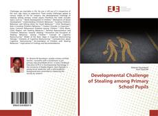 Bookcover of Developmental Challenge of Stealing among Primary School Pupils
