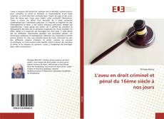 Bookcover of L'aveu en droit criminel et pénal du 16ème siècle à nos jours