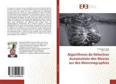 Buchcover von Algorithmes de Détection Automatisée des Masses sur des Mammographies