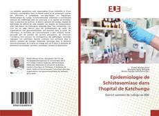 Обложка Epidemiologie de Schistosomiase dans l'hopital de Katchungu