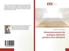 Bookcover of Dimensionnement de quelques éléments porteurs d'un bâtiment
