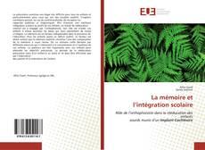 Bookcover of La mémoire et l'intégration scolaire