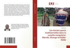 Bookcover of Les danses-sports traditionnelles dans la cuvette congolaise: Mondo, Ekongo et Kiébé-Kiébé