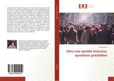 Couverture de Vers une société inclusive, questions préalables