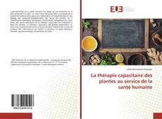 Bookcover of La thérapie capacitaire des plantes au service de la santé humaine