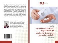 Bookcover of Les déterminants de la disponibilité des médicaments dans une formation sanitaire